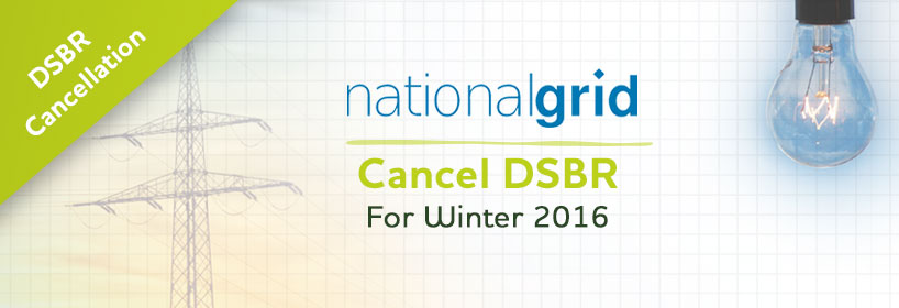 National Grid Cancel DSBR for Winter 2016